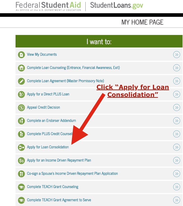 "To start the student loan consolidation process click ""Apply for Loan Consolidation"" and then follow the instructions."