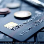 10 Best Ways to Clear High Credit Card Debt