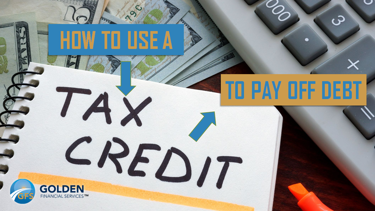 Tax Credits to Pay Debt