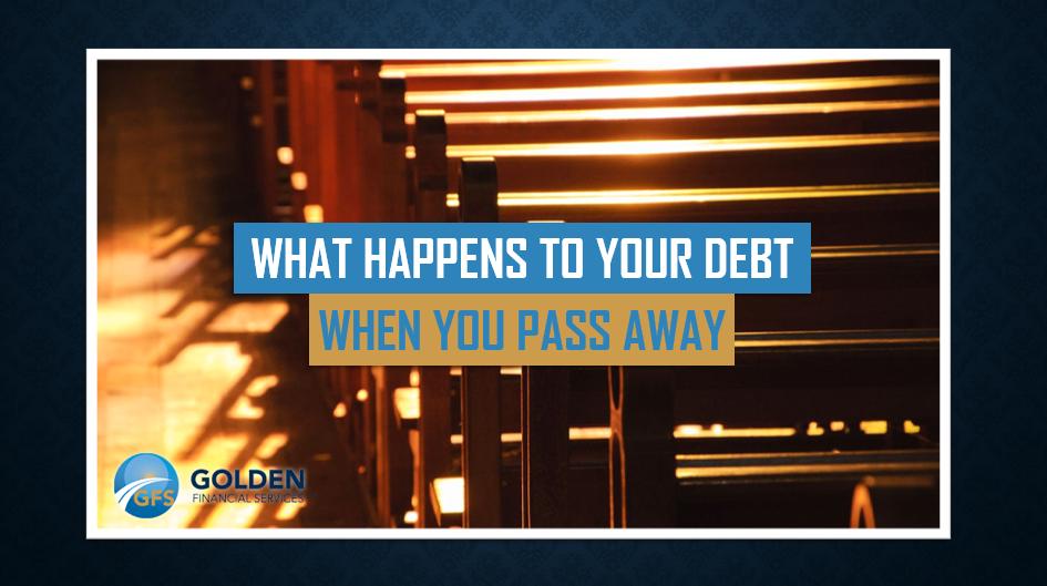 Debt When You Die debt after death
