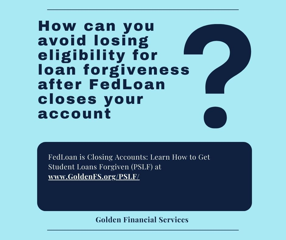 how to get PSLF for federal student loans after FedLoan Closes Your Account