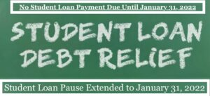 Biden's Student Loan Pause (Extended Until January 31, 2022)