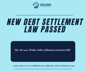 New CA Debt Settlement Law in 2021 (AB-1405 Debt settlement practices)